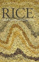 Rice : Global Networks and New Histories