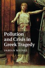 Pollution and Crisis in Greek Tragedy - Fabian Meinel