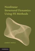 Nonlinear Structural Dynamics Using Fe Methods : Using FEM - James F. Doyle