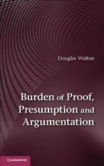 Burden of Proof, Presumption, and Argumentation - Douglas Walton