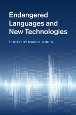 Endangered Languages and New Technologies