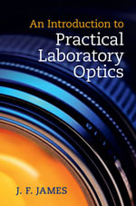 An Introduction to Practical Laboratory Optics - J. F. James