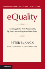 eQuality : The Struggle for Web Accessibility by Persons with Cognitive Disabilities - Peter Blanck