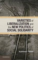 Varieties of Liberalization and the New Politics of Social Solidarity - Kathleen Thelen