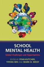 School Mental Health : Global Challenges and Opportunities