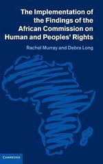 The Implementation of the Findings of the African Commission on Human and Peoples' Rights - Rachel Murray