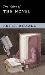 The Value of the Novel : The Value of - Peter Boxall
