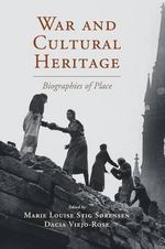 War and Cultural Heritage : Biographies of Place