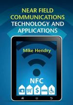 Near Field Communications Technology and Applications - Mike Hendry