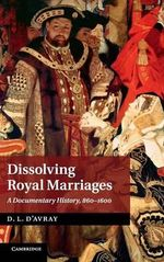 Dissolving Royal Marriages : A Documentary History, 860-1600