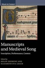 Manuscripts and Medieval Song : Inscription, Performance, Context