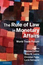 The Rule of Law in Monetary Affairs : World Trade Forum
