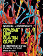 Covariant Loop Quantum Gravity : An Elementary Introduction to Quantum Gravity and Spinfoam Theory - Carlo Rovelli