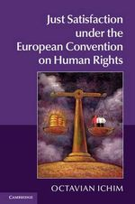 Just Satisfaction Under the European Convention on Human Rights - Octavian Ichim