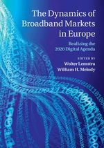 Dynamics of Broadband Markets in Europe : Realizing the 2020 Digital Agenda