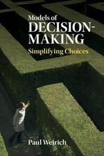 Models of Decision-Making : Simplifying Choices - Paul Weirich