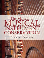 The Manual of Musical Instrument Conservation - Stewart Pollens