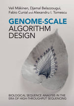 Genome-Scale Algorithm Design : Biological Sequence Analysis in the Era of High-Throughput Sequencing - Veli Makinen