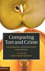 Comparing Tort and Crime : Learning from Across and Within Legal Systems