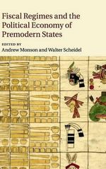 Fiscal Regimes and the Political Economy of Premodern States