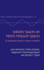 Sobolev Spaces on Metric Measure Spaces : An Approach Based on Upper Gradients - Juha Heinonen