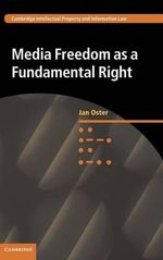 Media Freedom as a Fundamental Right : Cambridge Intellectual Property and Information Law - Jan Oster