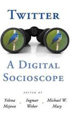 Twitter : A Digital Socioscope