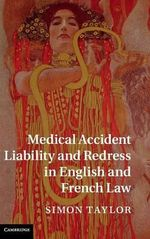 Medical Accident Liability and Redress in English and French Law - Simon Taylor