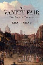 At Vanity Fair : From Bunyan to Thackeray - Kirsty Milne
