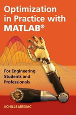 Optimization in Practice with MATLAB : For Engineering Students and Professionals - Achille Messac
