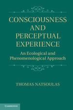 Consciousness and Perceptual Experience - Thomas Natsoulas