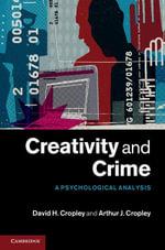Creativity and Crime - Arthur Cropley