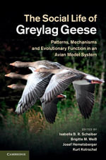 The Social Life of Greylag Geese : Patterns, Mechanisms and Evolutionary Function in an Avian Model System