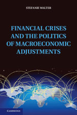 Financial Crises and the Politics of Macroeconomic Adjustments - Stefanie Walter