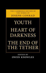 Youth, Heart of Darkness, the End of the Tether - Joseph Conrad