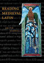 Reading Medieval Latin - Keith Sidwell