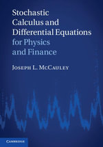 Stochastic Calculus and Differential Equations for Physics and Finance - Joseph McCauley