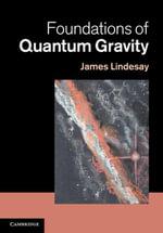 Foundations of Quantum Gravity - James Lindesay
