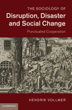 The Sociology of Disruption, Disaster and Social Change - Hendrik Vollmer