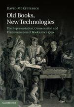 Old Books, New Technologies - David McKitterick