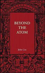 Beyond the Atom - John Cox