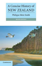 A Concise History of New Zealand : The Cambridge Concise Histories Series - Philippa Mein Smith