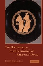 The Household as the Foundation of Aristotle's Polis - D. Brendan Nagle