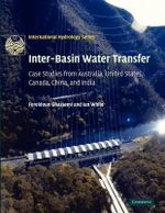 Inter-Basin Water Transfer : Case Studies from Australia, United States, Canada, China and India - Fereidoun Ghassemi