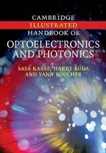 Cambridge Illustrated Handbook of Optoelectronics and Photonics - Safa Kasap