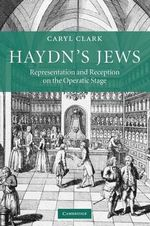 Haydn's Jews : Representation and Reception on the Operatic Stage - Caryl Clark