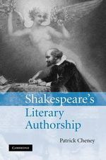 Shakespeare's Literary Authorship - Patrick Cheney