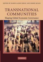 Transnational Communities : Shaping Global Economic Governance