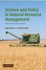 Science and Policy in Natural Resource Management : Understanding System Complexity - Helen E. Allison