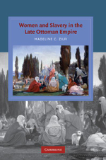 Women and Slavery in the Late Ottoman Empire : The Design of Difference - Madeline C. Zilfi